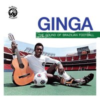Ginga: The Sound Of Brazilian Football — сборник