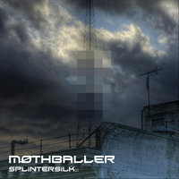Mothballer — Splintersilk