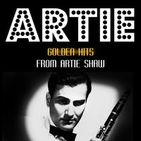 Golden Hits — Artie Shaw