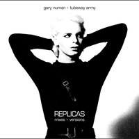 Replicas Mixes And Versions — Gary Numan / Tubeway Army