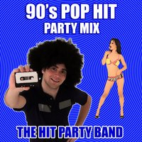 90's Pop Hit Party Mix — The Hit Party Band