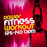 Power Fitness Workout (125-140 BPM) — Ultimate Fitness Playlist Power Workout Trax, Power Workout, Power Trax Playlist, Power Trax Playlist|Power Workout|Ultimate Fitness Playlist Power Workout Trax