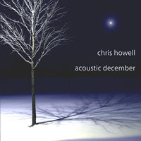 Acoustic December — Chris Howell