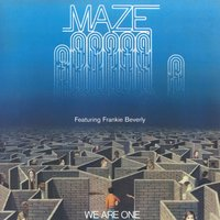 We Are One — Maze, Frankie Beverly