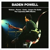 Tristeza / Poema / Canto / Images On Guitar — Baden Powell