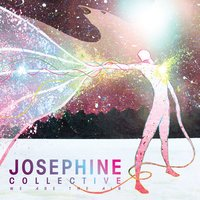 We Are The Air — Josephine Collective