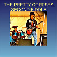 Second Fiddle — The Pretty Corpses