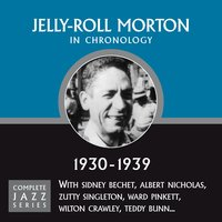 Complete Jazz Series 1930 - 1939 — Jelly - Roll Morton