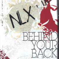 Behind Your Back — NLX