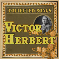 Victor Herbert: Collected Songs — сборник