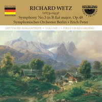 Wetz: Symphony No. 3 in B-Flat Major, Op.48 — Berlin Symphony Orchestra, Richard Wetz, Erich Peter