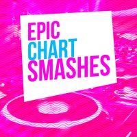 Epic Chart Smashes — Summer Hit Superstars