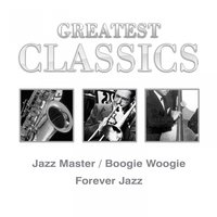 Greatest Classics: Jazz Masters, Boogie Woogie, Forever Jazz — Джордж Гершвин