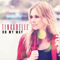 On My Way — TinkaBelle