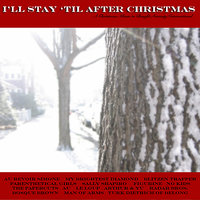 I'll Stay 'Til After Christmas — сборник