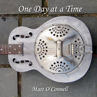 One Day At A Time — Matt O'Connell