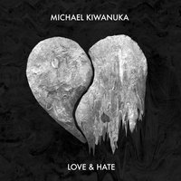 Love & Hate — Michael Kiwanuka