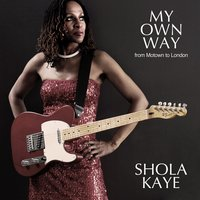 My Own Way - from Motown to London — Shola Kaye