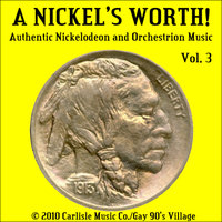A Nickel's Worth, Vol. 3 — Paul Eakins' Orchestrions