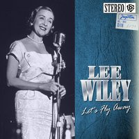 Let's Fly Away — Lee Wiley, WILEY, LEE