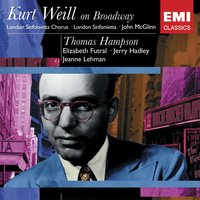 Kurt Weil On Broadway: Thomas Hampson — Thomas Hampson