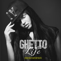 Ghetto Life: From R&b to Hip Hop Beats — сборник