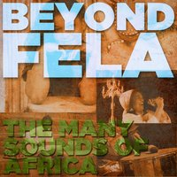 Beyond Fela: The Many Sounds of Africa — сборник