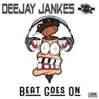 Beat Goes On — Deejay Jankes