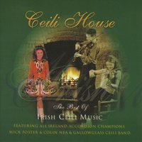 Ceili House — Mick Foster,The Gallowglass Ceili Band,Colin Nea