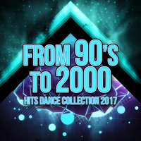 From 90's to 2000 Hits Dance Collection 2017 — сборник