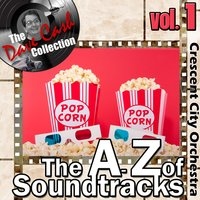 The A to Z of Soundtracks Vol. 1 - — Crescent City Orchestra