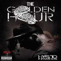 The Golden Hour — Hybrid Infamous