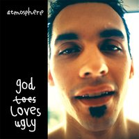 God Loves Ugly — Atmosphere