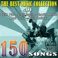 The Best Music Collection of Edith Piaf, Scott Joplin, Charlie Parker, Mael Tormé, Billie Holiday and Other Famous Artists, Vol. 7 — Irving Berlin, Джордж Гершвин