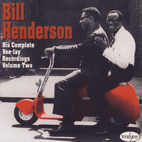 His Complete Vee-Jay Recordings, Vol. 2 — Bill Henderson