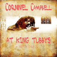 Cornell Campbell @ King Tubbys With Dubs — King Tubby, Cornell Campbell