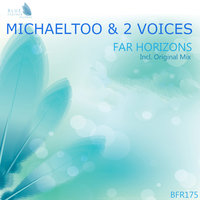Far Horizons — 2 Voices, MichaelToo