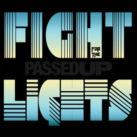 Fight for the Lights — Passed Up
