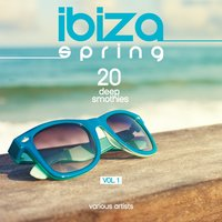 Ibiza Spring (20 Deep Smoothies), Vol. 1 — сборник