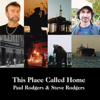 This Place Called Home — Paul Rodgers, Steve Rodgers