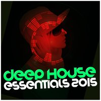 Deep House Essentials 2015 — progressive house, Brazil Beat, Saint Tropez Beach House Music Dj, Brazil Beat|Progressive House|Saint Tropez Beach House Music Dj