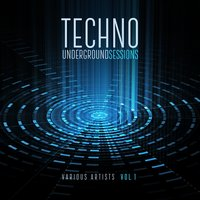 Techno Underground Sessions, Vol. 1 — сборник