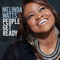 People Get Ready — Melinda Watts