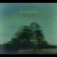 Part of Life — Josh Oliver