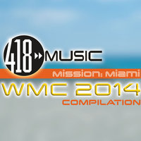 418 Music Mission: Miami (WMC 2014 Compilation) — J-c