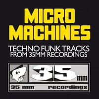 Micro Machines: Techno Funk Tracks from 35mm Recordings — сборник