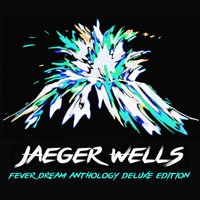 Fever Dream Anthology — Jaeger Wells