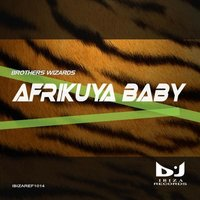 Afrikuya Baby — Brothers Wizards