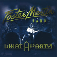 What A Party — Foster Martin Band