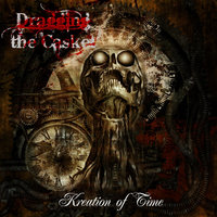 Kreation of Time — Dragging the Casket